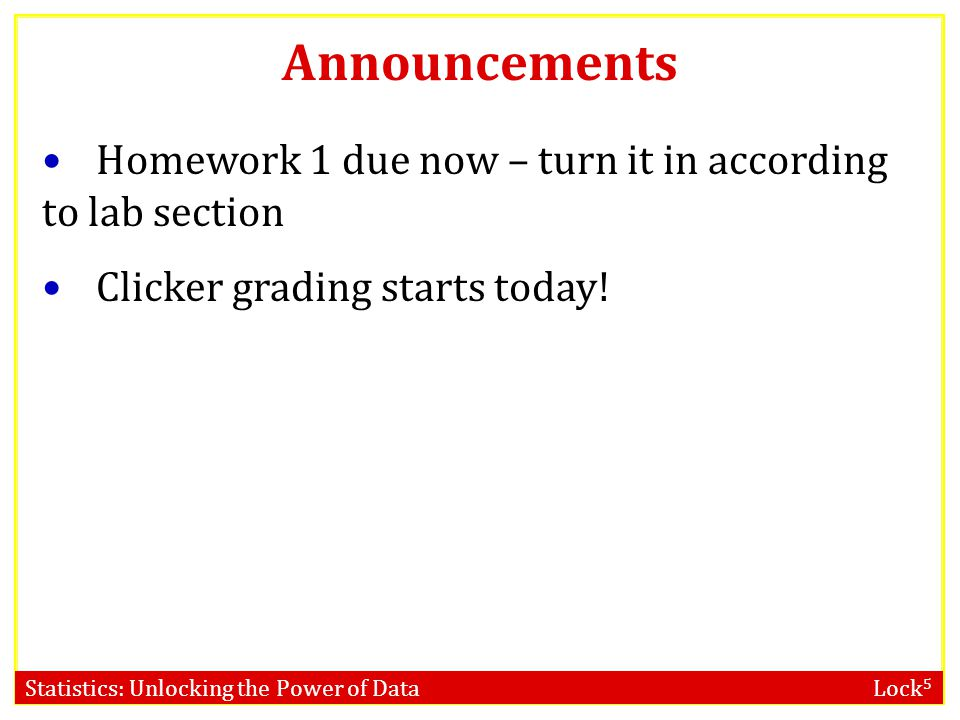 Announcements Homework 1 due now – turn it in according to lab section