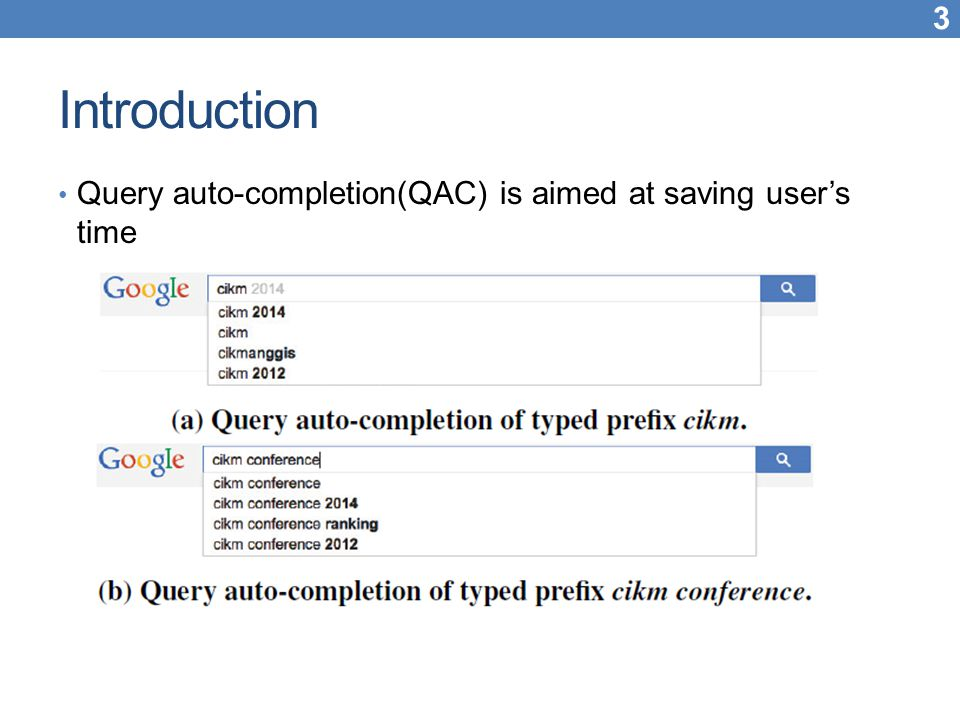 Introduction Query auto-completion(QAC) is aimed at saving user's time