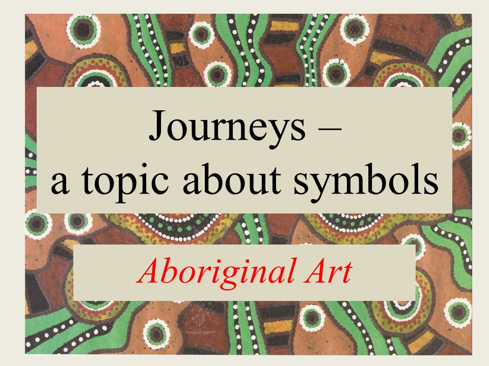 Journeys – a topic about symbols