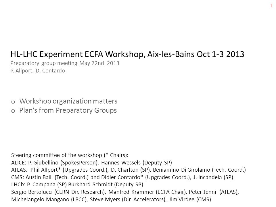 HL-LHC Experiment ECFA Workshop, Aix-les-Bains Oct 1-3 2013 Preparatory group meeting May 22nd 2013