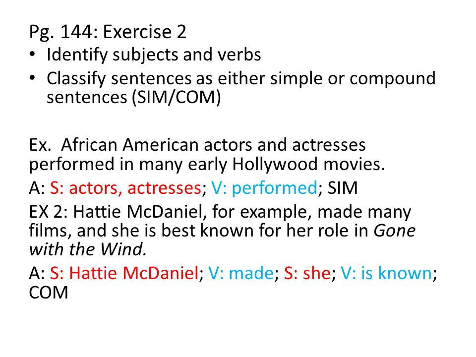 Pg. 144: Exercise 2 Identify subjects and verbs