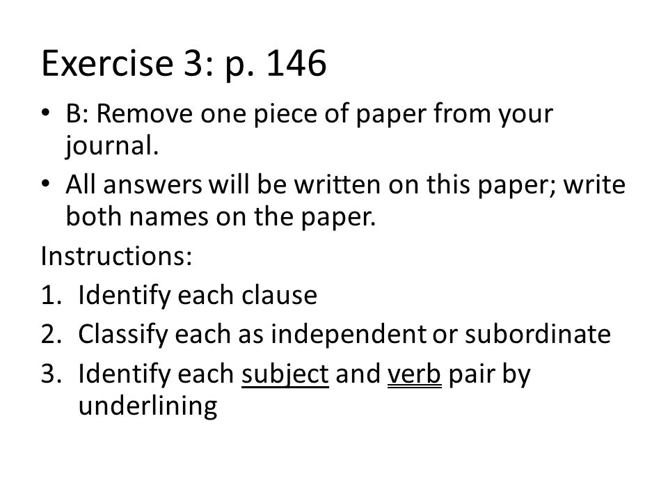 Exercise 3: p. 146 B: Remove one piece of paper from your journal.