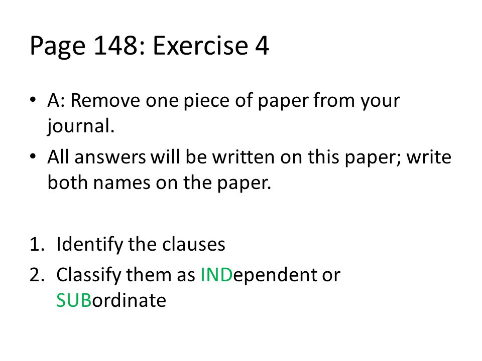 Page 148: Exercise 4 A: Remove one piece of paper from your journal.