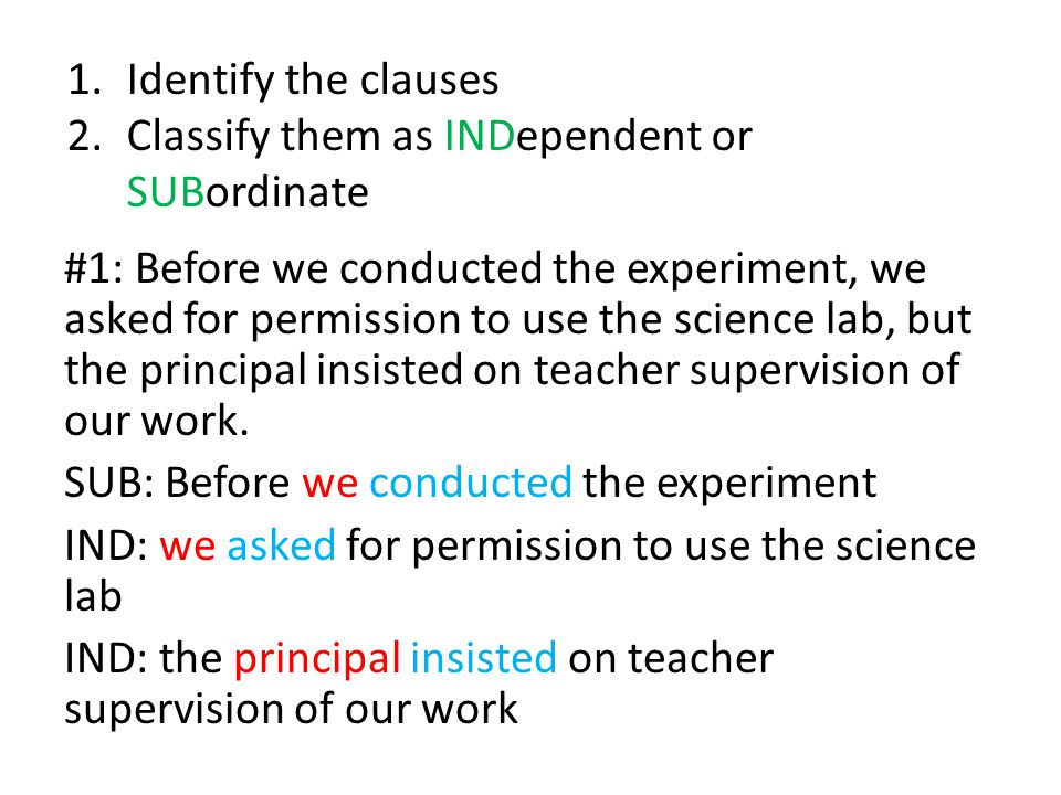 Identify the clauses Classify them as INDependent or SUBordinate.