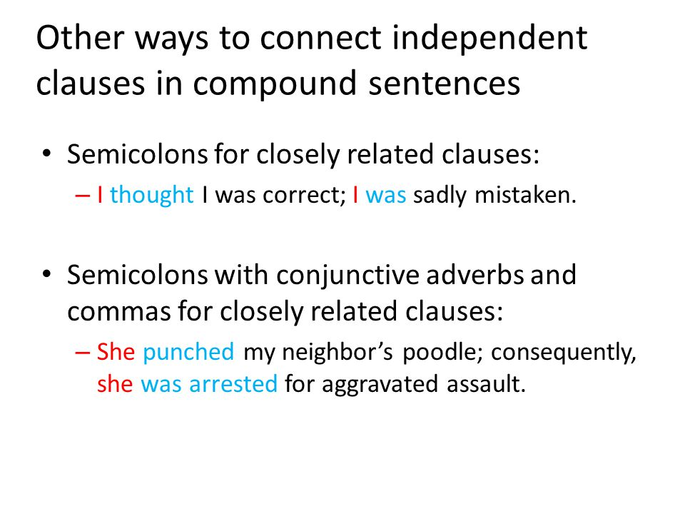Other ways to connect independent clauses in compound sentences