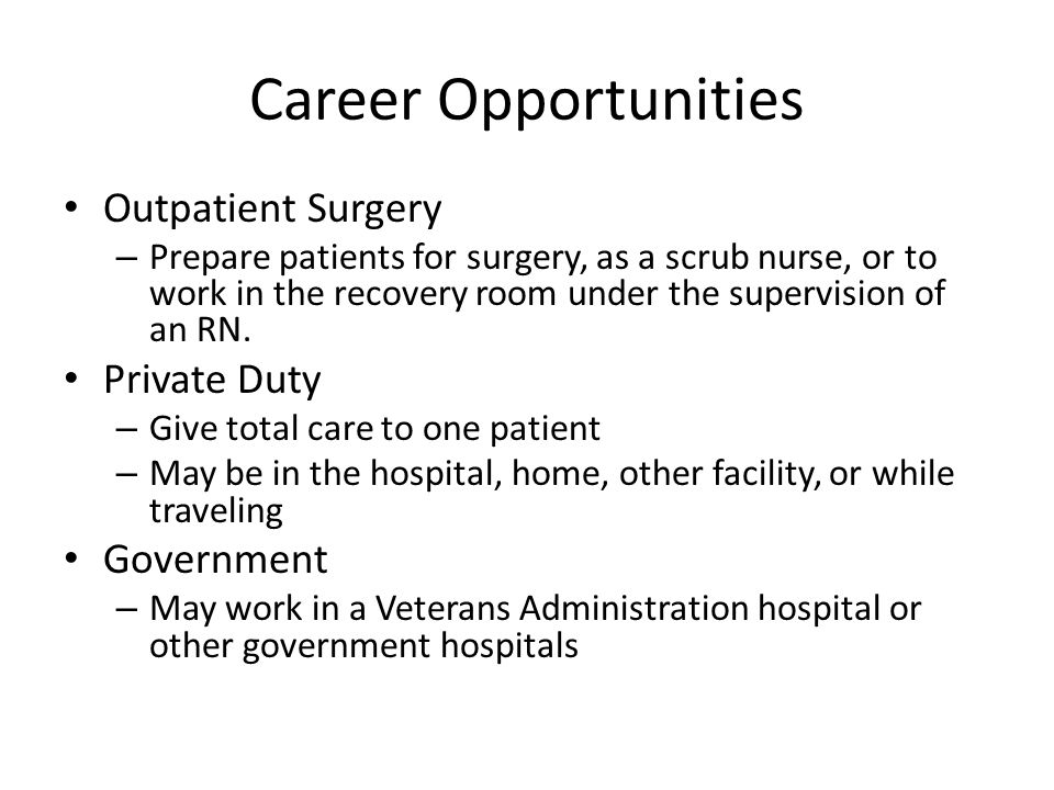 Career Opportunities Outpatient Surgery Private Duty Government