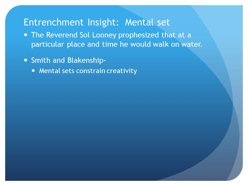 Entrenchment Insight: Mental set