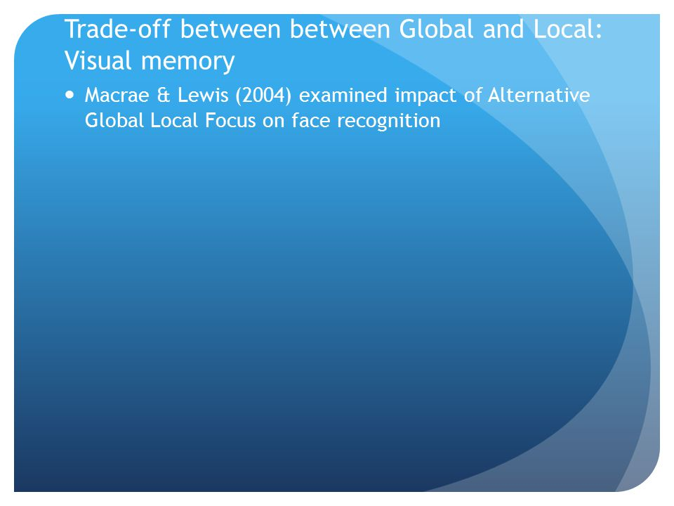 Trade-off between between Global and Local: Visual memory