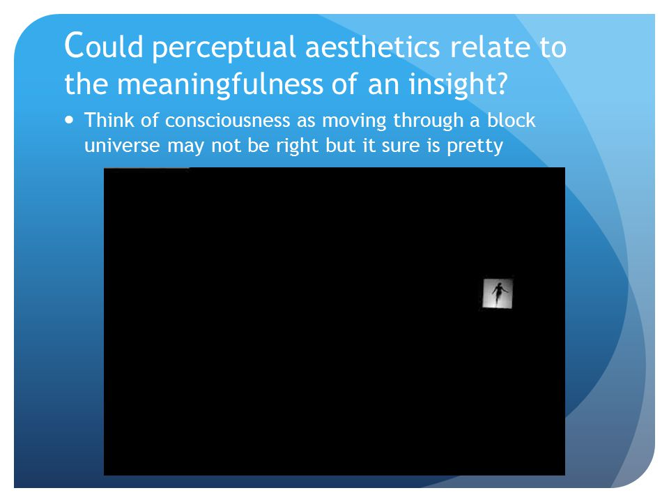 Could perceptual aesthetics relate to the meaningfulness of an insight
