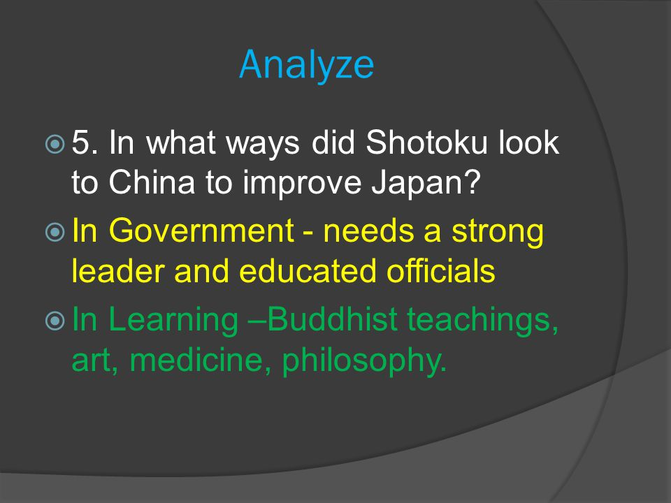 Analyze 5. In what ways did Shotoku look to China to improve Japan