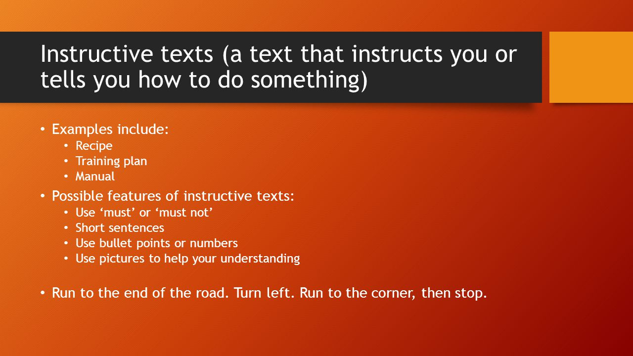 Instructive texts (a text that instructs you or tells you how to do something)