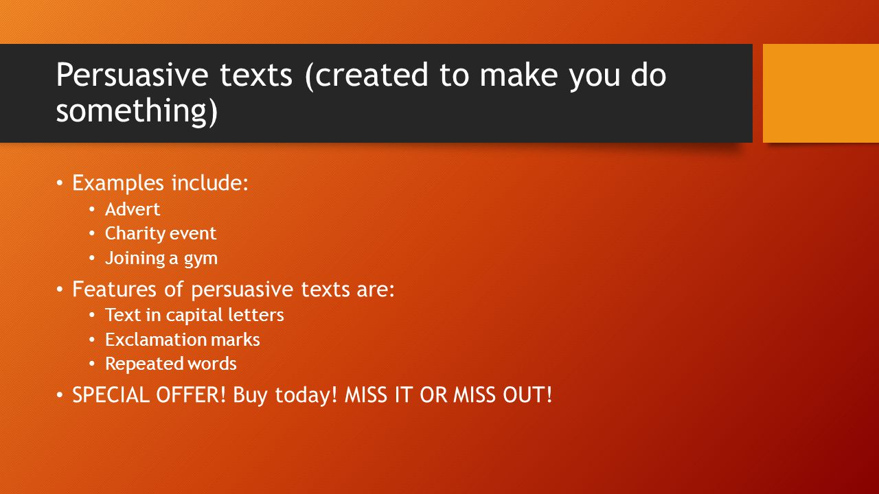 Persuasive texts (created to make you do something)