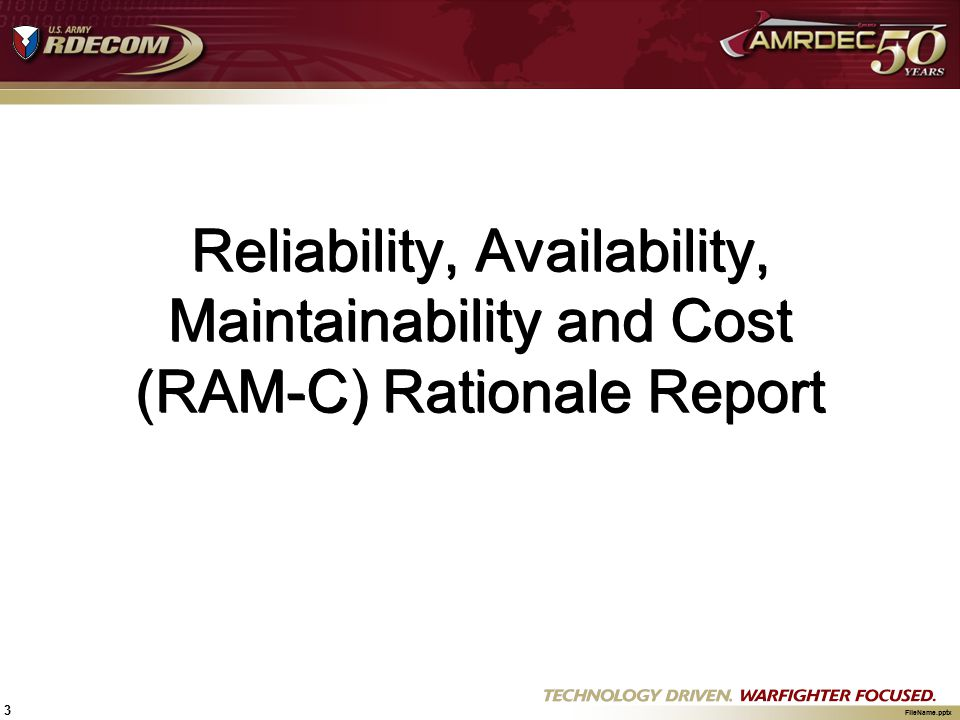 Reliability, Availability, Maintainability and Cost (RAM-C) Rationale Report