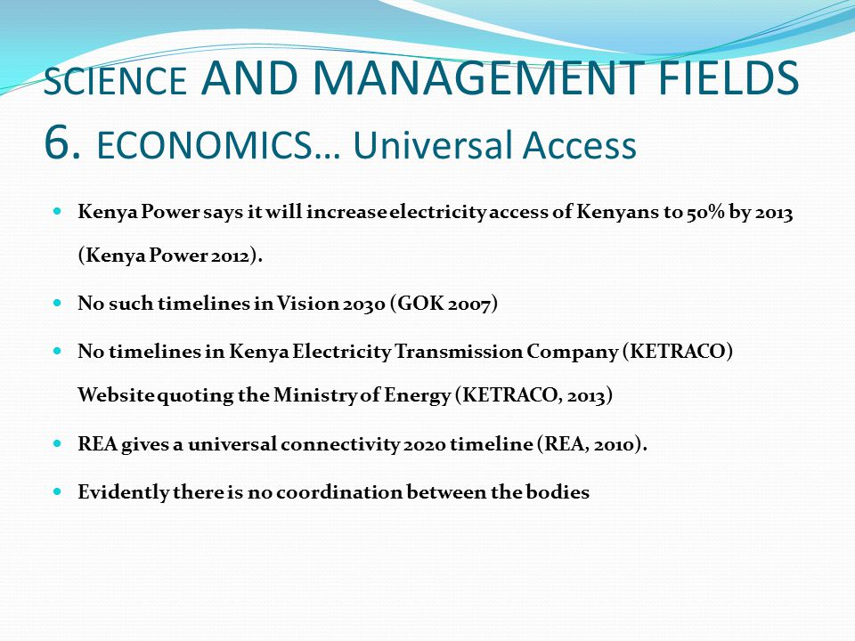 SCIENCE AND MANAGEMENT FIELDS 6. ECONOMICS… Universal Access