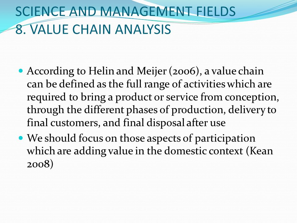 SCIENCE AND MANAGEMENT FIELDS 8. VALUE CHAIN ANALYSIS