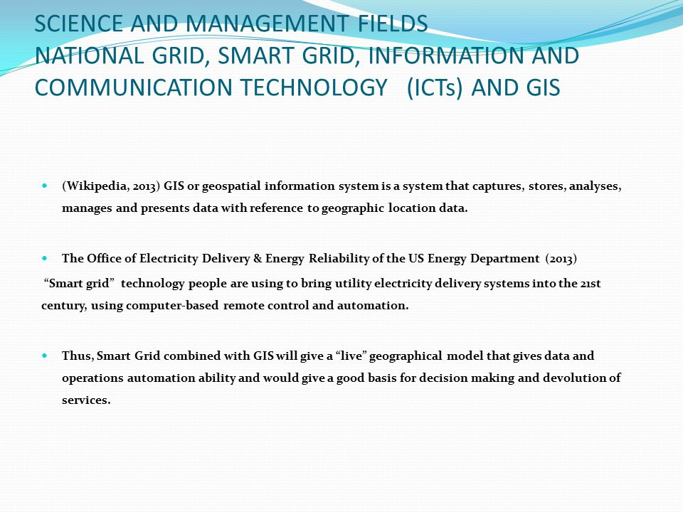 SCIENCE AND MANAGEMENT FIELDS NATIONAL GRID, SMART GRID, INFORMATION AND COMMUNICATION TECHNOLOGY (ICTs) AND GIS