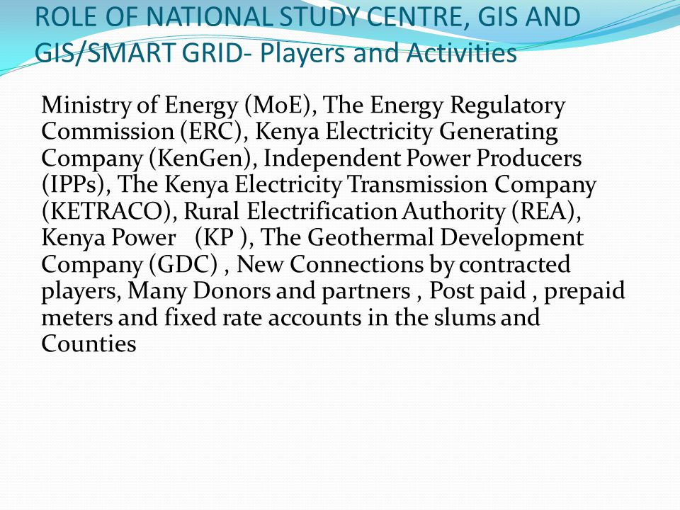 ROLE OF NATIONAL STUDY CENTRE, GIS AND GIS/SMART GRID- Players and Activities