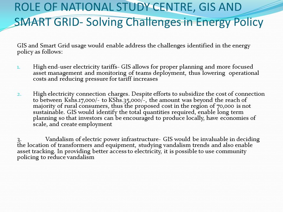ROLE OF NATIONAL STUDY CENTRE, GIS AND SMART GRID- Solving Challenges in Energy Policy