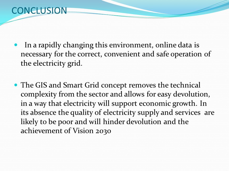 CONCLUSION In a rapidly changing this environment, online data is necessary for the correct, convenient and safe operation of the electricity grid.