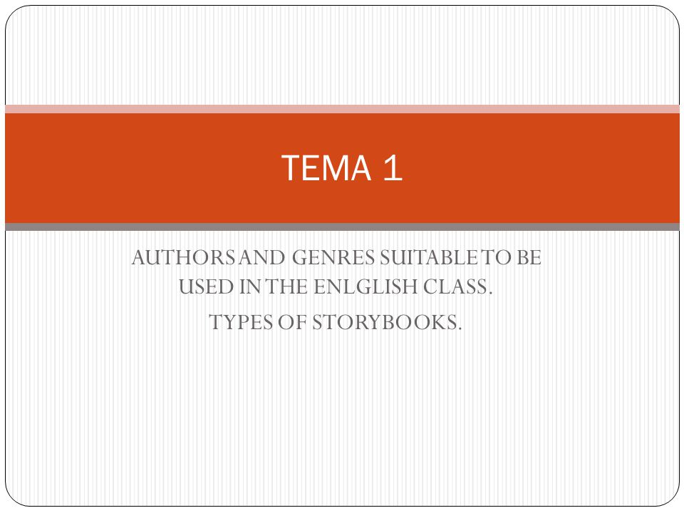 AUTHORS AND GENRES SUITABLE TO BE USED IN THE ENLGLISH CLASS.
