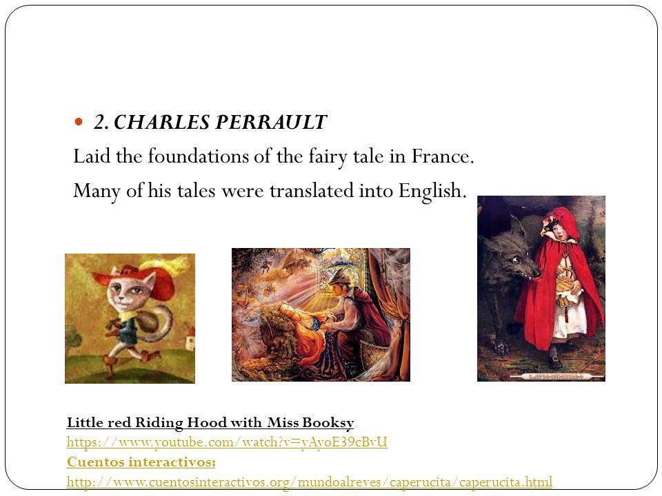 Laid the foundations of the fairy tale in France.