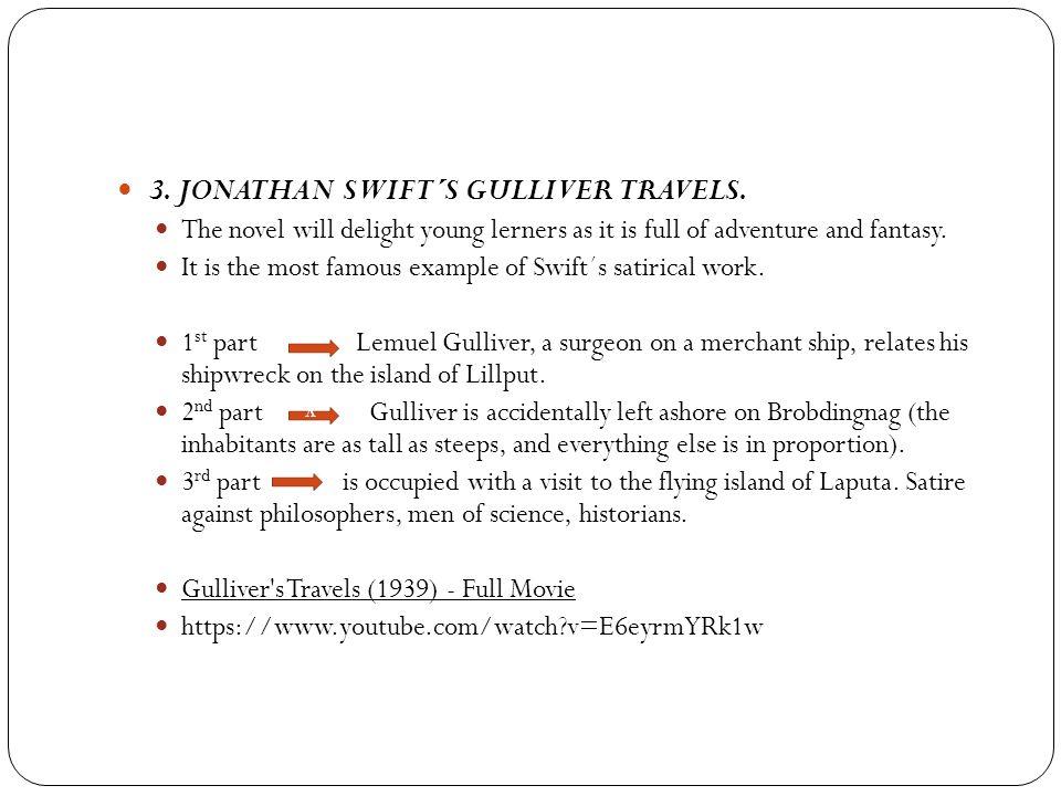 3. JONATHAN SWIFT´S GULLIVER TRAVELS.