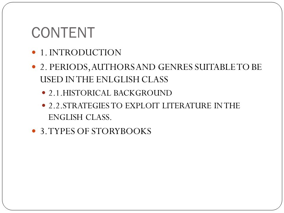 CONTENT 1. INTRODUCTION. 2. PERIODS, AUTHORS AND GENRES SUITABLE TO BE USED IN THE ENLGLISH CLASS.