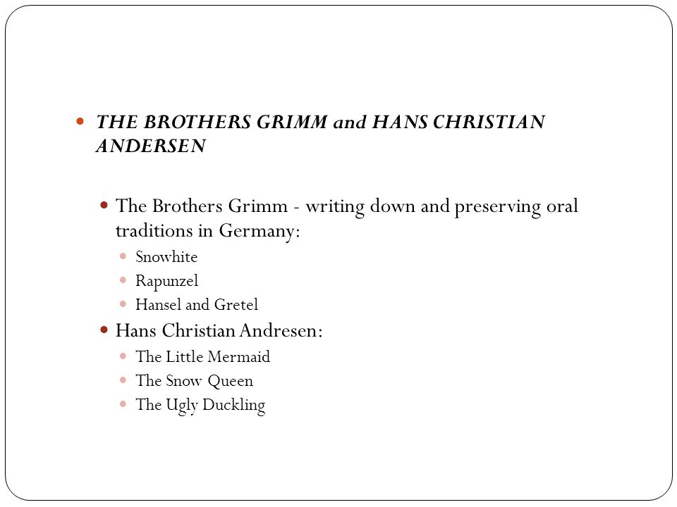 THE BROTHERS GRIMM and HANS CHRISTIAN ANDERSEN