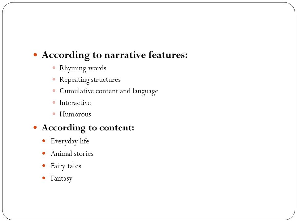 According to narrative features: