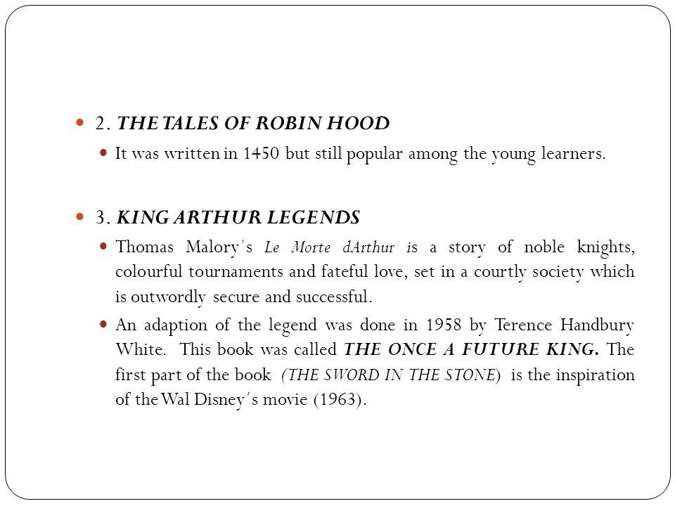 2. THE TALES OF ROBIN HOOD 3. KING ARTHUR LEGENDS