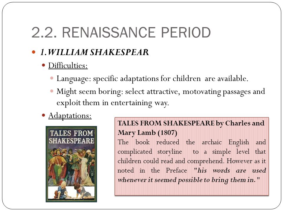 2.2. RENAISSANCE PERIOD 1. WILLIAM SHAKESPEAR Difficulties: