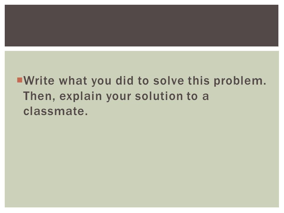 Write what you did to solve this problem