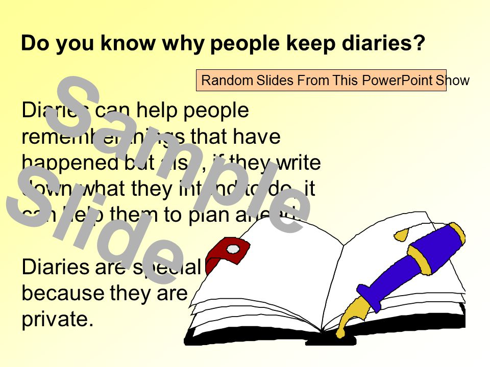 Sample Slide Do you know why people keep diaries