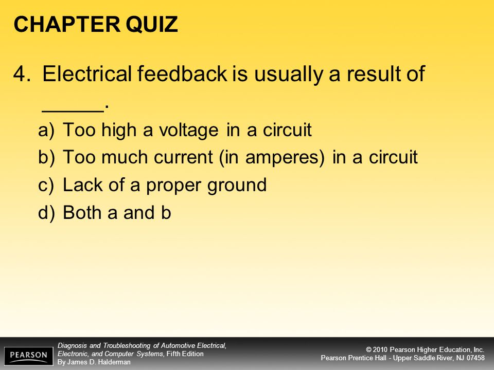 4. Electrical feedback is usually a result of _____.