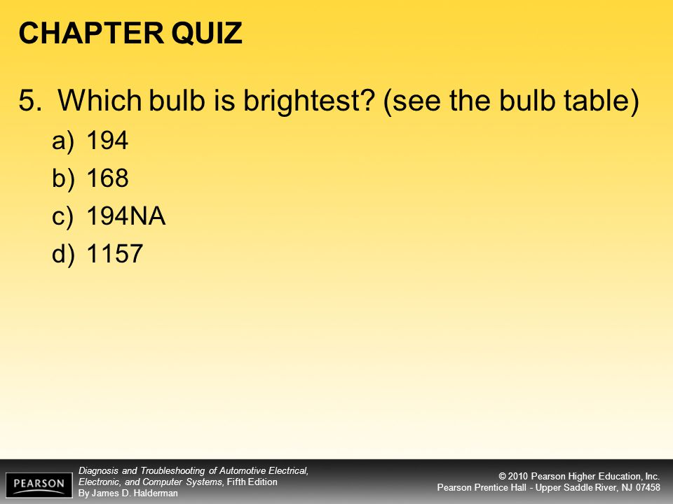 5. Which bulb is brightest (see the bulb table)