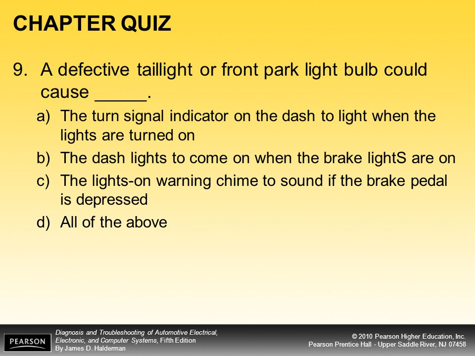 CHAPTER QUIZ 9. A defective taillight or front park light bulb could cause _____.