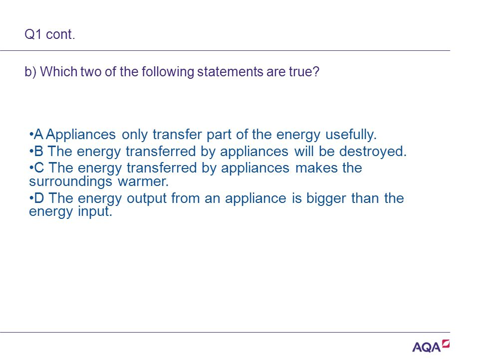 Q1 cont. b) Which two of the following statements are true