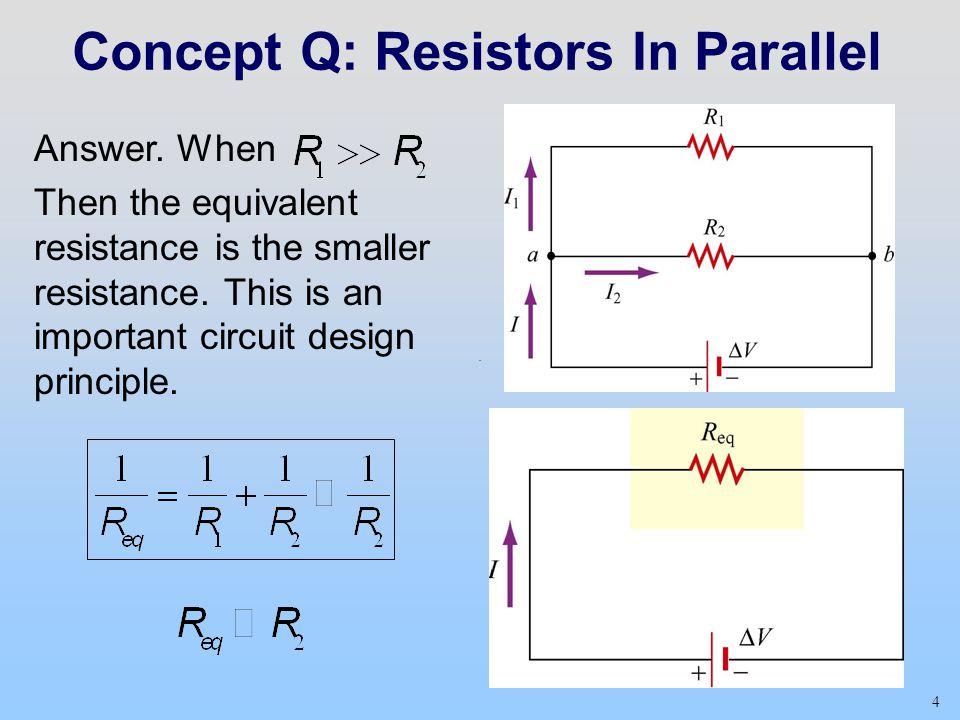 Concept Q: Resistors In Parallel