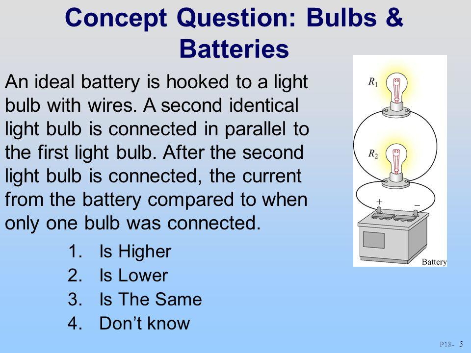 Concept Question: Bulbs & Batteries