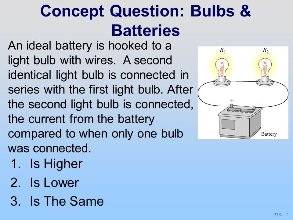 Concept Question: Bulbs & Batteries
