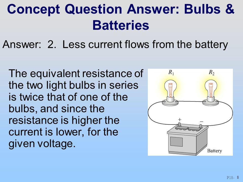 Concept Question Answer: Bulbs & Batteries