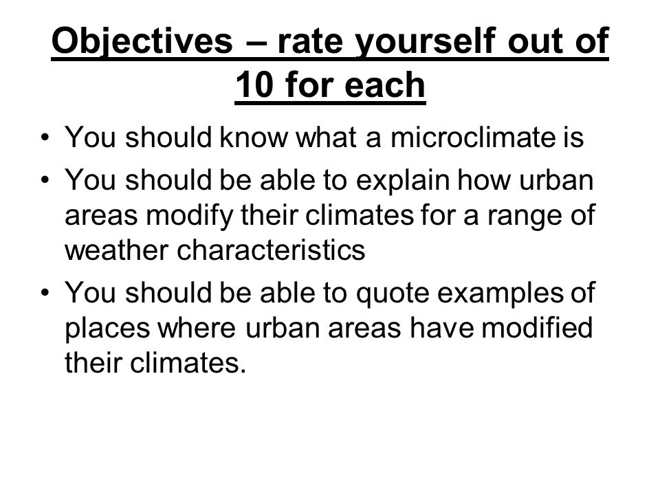 Objectives – rate yourself out of 10 for each