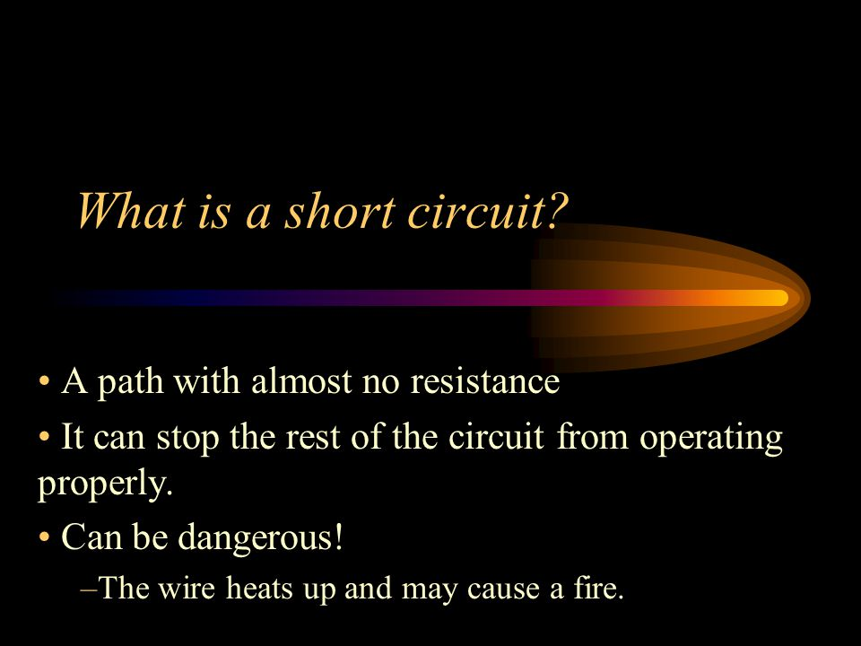 What is a short circuit A path with almost no resistance