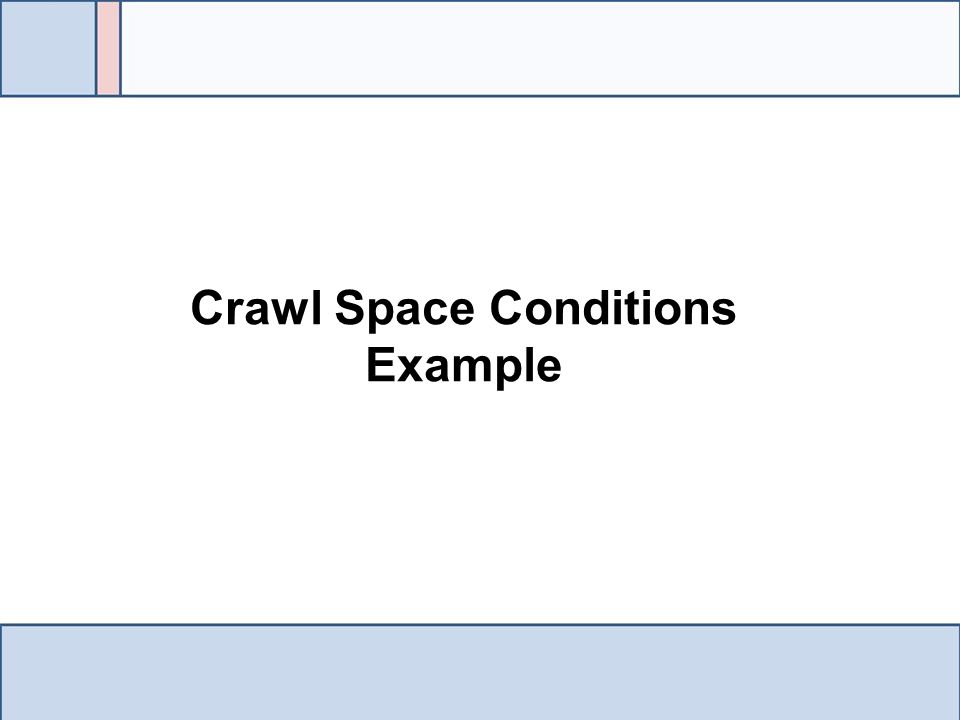 Crawl Space Conditions Example