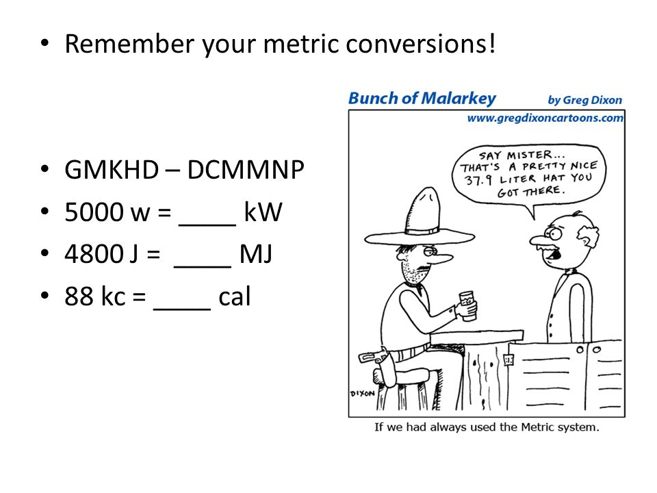 Remember your metric conversions!