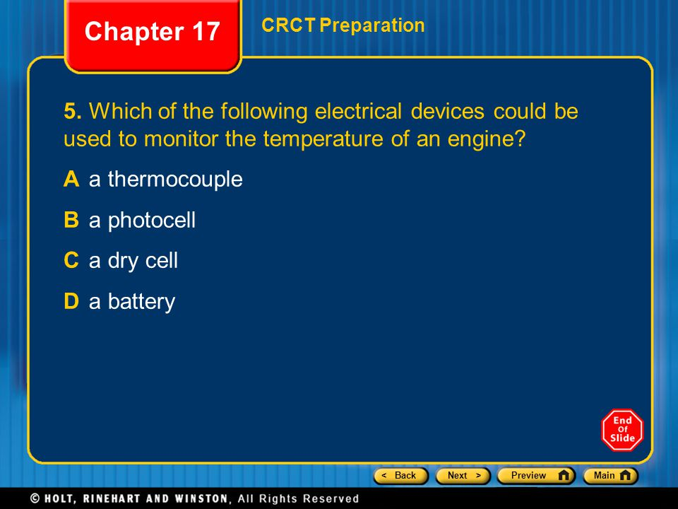Chapter 17 CRCT Preparation. 5. Which of the following electrical devices could be used to monitor the temperature of an engine