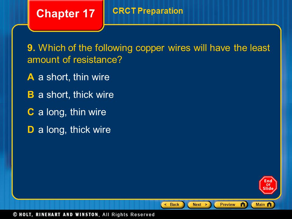 Chapter 17 CRCT Preparation. 9. Which of the following copper wires will have the least amount of resistance