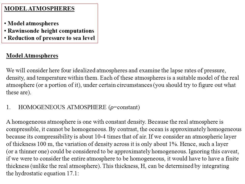 MODEL ATMOSPHERES Model atmospheres. Rawinsonde height computations. Reduction of pressure to sea level.