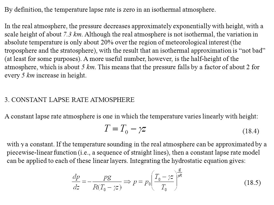 By definition, the temperature lapse rate is zero in an isothermal atmosphere.