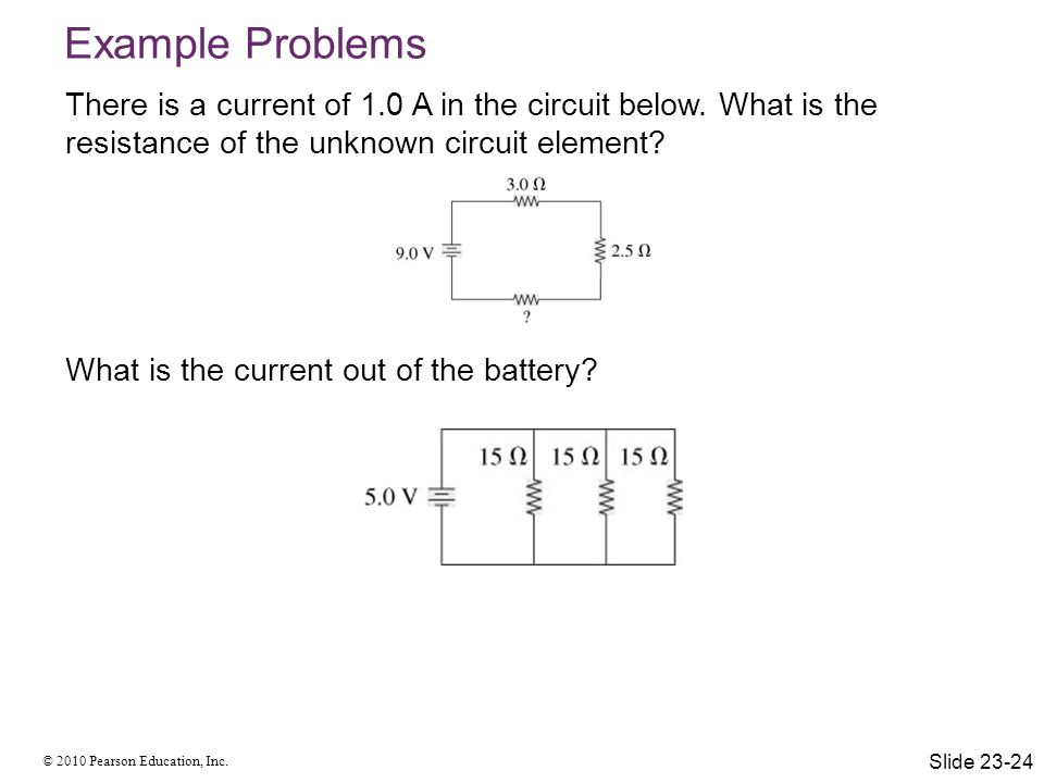 Example Problems There is a current of 1.0 A in the circuit below. What is the resistance of the unknown circuit element